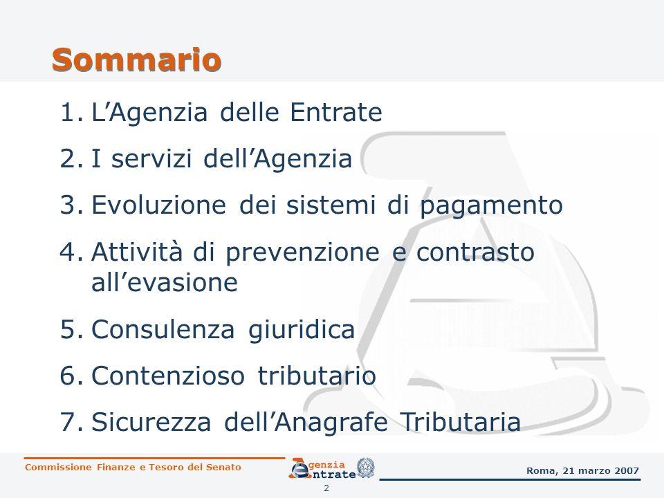 2 Sommario 1.LAgenzia delle Entrate 2.I servizi dellAgenzia 3.Evoluzione dei sistemi di pagamento 4.Attività di prevenzione e contrasto allevasione 5.
