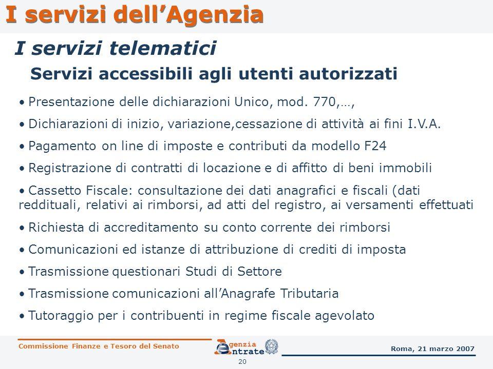 20 Servizi accessibili agli utenti autorizzati Presentazione delle dichiarazioni Unico, mod. 770,…, Dichiarazioni di inizio, variazione,cessazione di