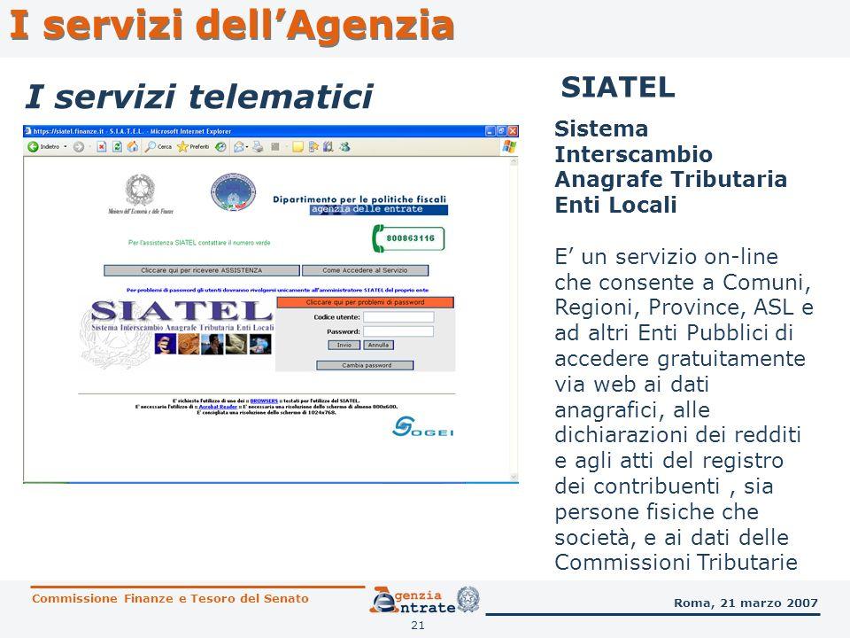21 SIATEL I servizi telematici I servizi dellAgenzia Sistema Interscambio Anagrafe Tributaria Enti Locali E un servizio on-line che consente a Comuni,