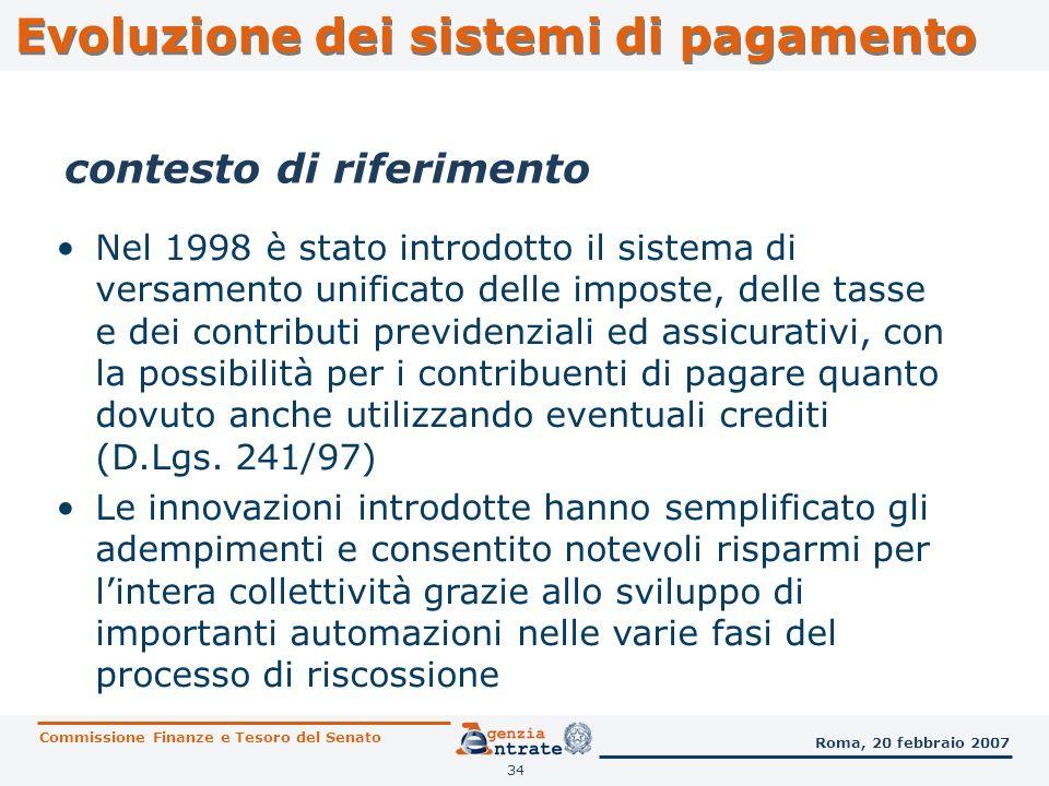 34 contesto di riferimento Nel 1998 è stato introdotto il sistema di versamento unificato delle imposte, delle tasse e dei contributi previdenziali ed