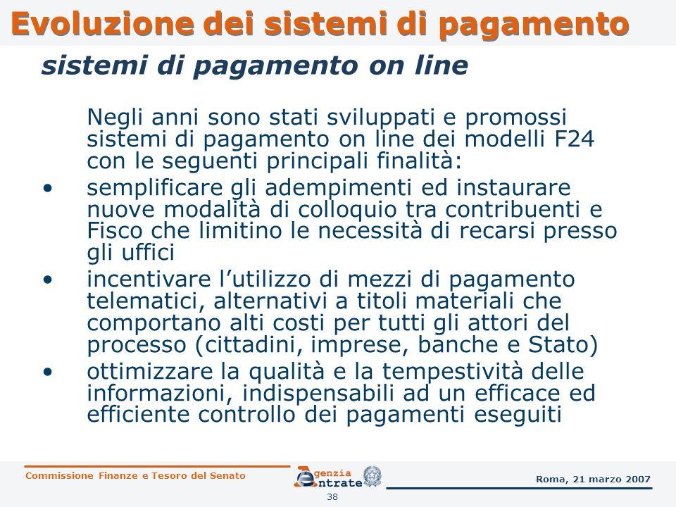 38 sistemi di pagamento on line Negli anni sono stati sviluppati e promossi sistemi di pagamento on line dei modelli F24 con le seguenti principali fi