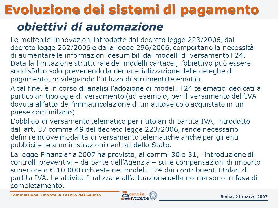 41 obiettivi di automazione Le molteplici innovazioni introdotte dal decreto legge 223/2006, dal decreto legge 262/2006 e dalla legge 296/2006, compor