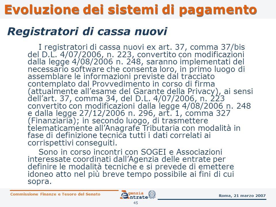 45 I registratori di cassa nuovi ex art. 37, comma 37/bis del D.L. 4/07/2006, n. 223, convertito con modificazioni dalla legge 4/08/2006 n. 248, saran