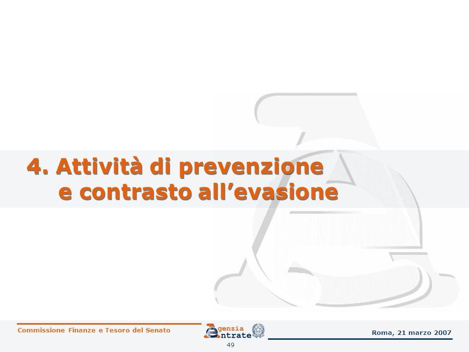 49 4. Attività di prevenzione e contrasto allevasione Commissione Finanze e Tesoro del Senato Roma, 21 marzo 2007