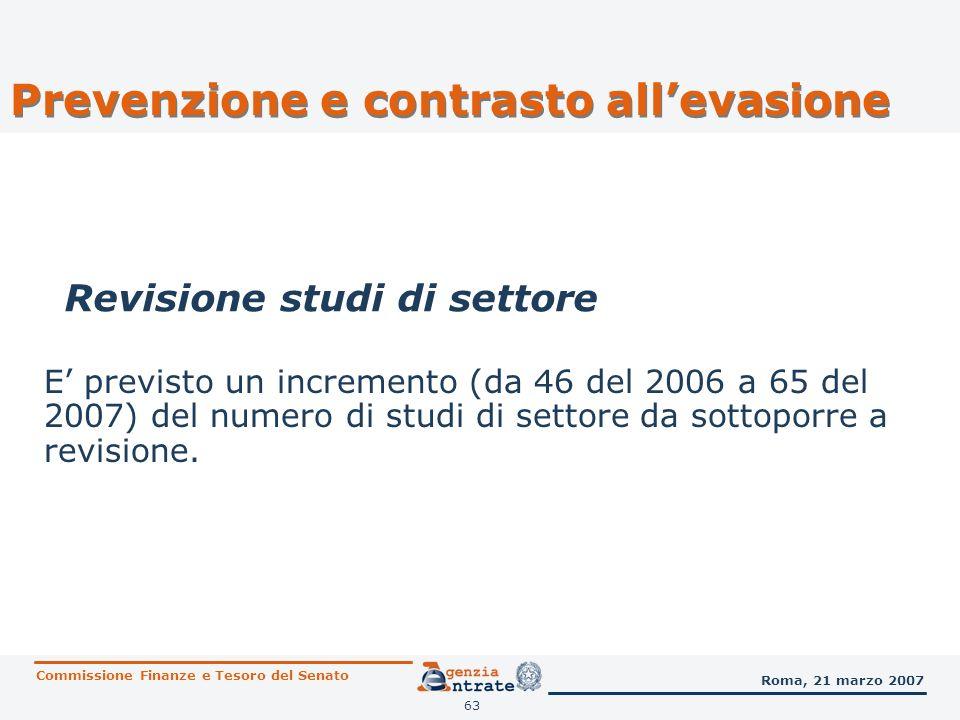 63 E previsto un incremento (da 46 del 2006 a 65 del 2007) del numero di studi di settore da sottoporre a revisione. Revisione studi di settore Commis