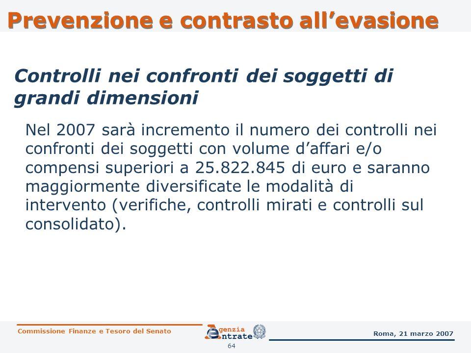 64 Nel 2007 sarà incremento il numero dei controlli nei confronti dei soggetti con volume daffari e/o compensi superiori a 25.822.845 di euro e sarann
