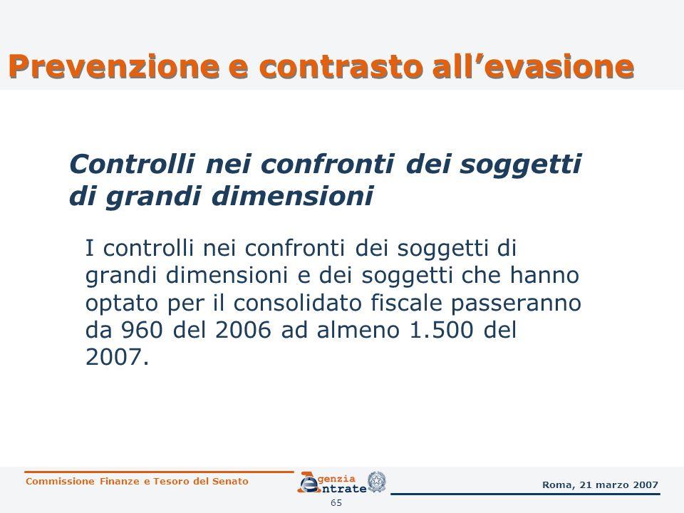 65 I controlli nei confronti dei soggetti di grandi dimensioni e dei soggetti che hanno optato per il consolidato fiscale passeranno da 960 del 2006 a