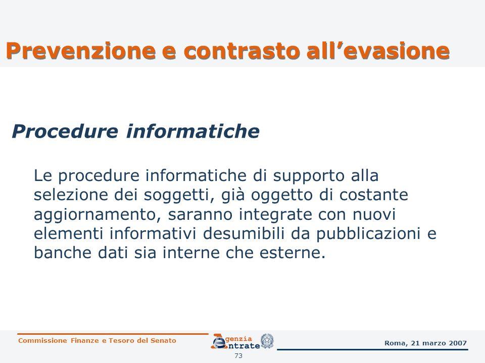 73 Le procedure informatiche di supporto alla selezione dei soggetti, già oggetto di costante aggiornamento, saranno integrate con nuovi elementi info