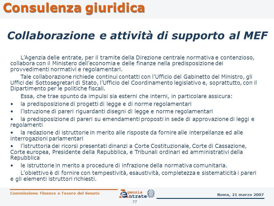 77 Consulenza giuridica Commissione Finanze e Tesoro del Senato Roma, 21 marzo 2007 Collaborazione e attività di supporto al MEF LAgenzia delle entrat