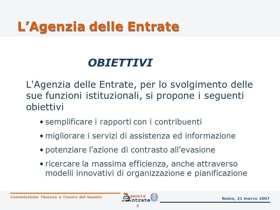 8 LAgenzia delle Entrate L'Agenzia delle Entrate, per lo svolgimento delle sue funzioni istituzionali, si propone i seguenti obiettivi semplificare i
