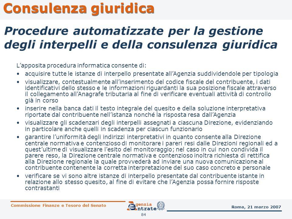84 Consulenza giuridica Commissione Finanze e Tesoro del Senato Roma, 21 marzo 2007 Procedure automatizzate per la gestione degli interpelli e della c