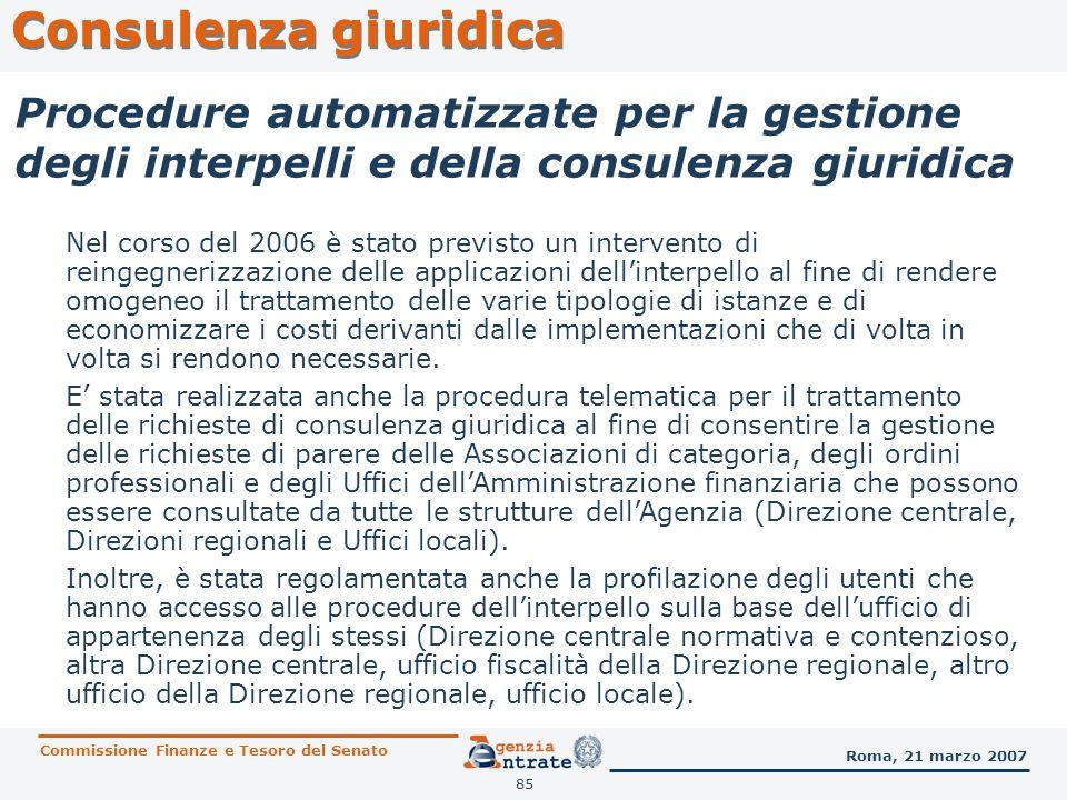 85 Consulenza giuridica Commissione Finanze e Tesoro del Senato Roma, 21 marzo 2007 Nel corso del 2006 è stato previsto un intervento di reingegnerizz