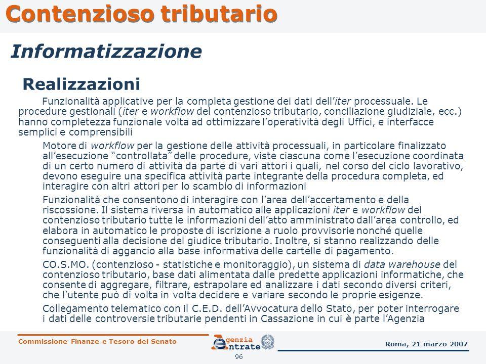 96 Contenzioso tributario Commissione Finanze e Tesoro del Senato Roma, 21 marzo 2007 Informatizzazione Funzionalità applicative per la completa gesti