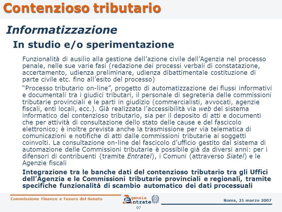 97 Contenzioso tributario Commissione Finanze e Tesoro del Senato Roma, 21 marzo 2007 Informatizzazione Funzionalità di ausilio alla gestione dellazio