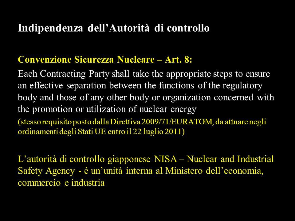 Indipendenza dellAutorità di controllo Convenzione Sicurezza Nucleare – Art.