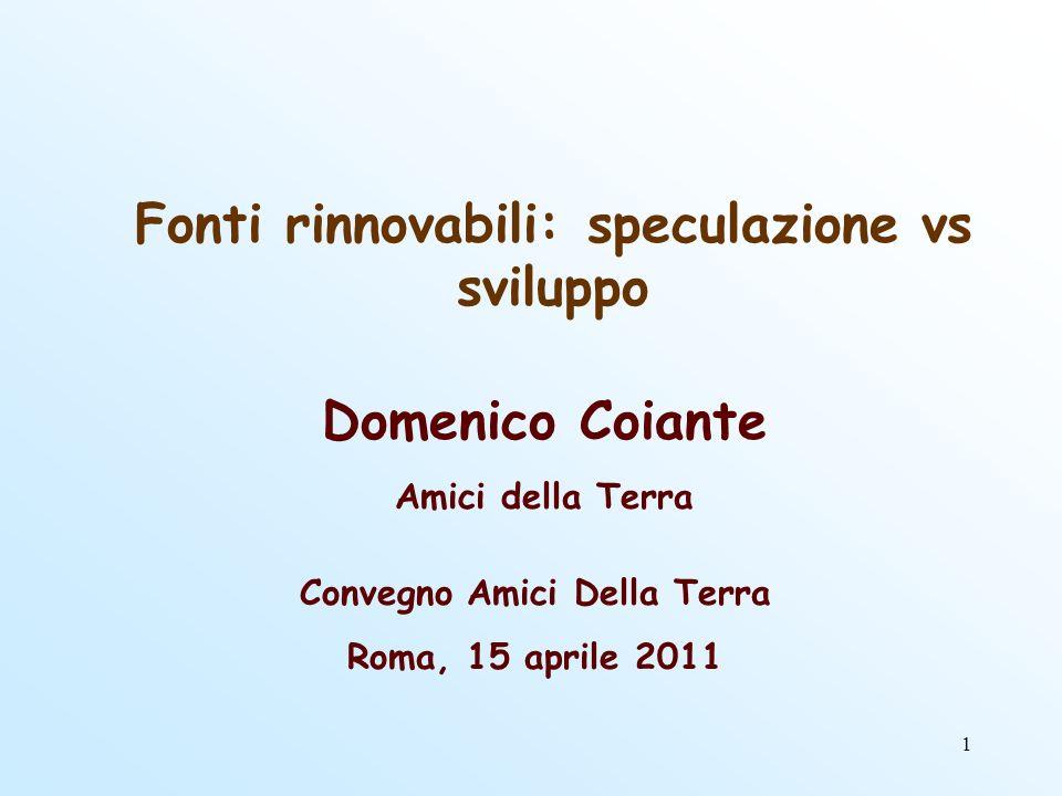 22 2 - Bilancio energetico italiano 2009 Tab.1 – Energia primaria in Italia nel 2007 1 Fonte dei dati: BEN 2009; GSE, Produzione lorda degli impianti da fonte rinnovabile in Italia dal 2003 al 2009.
