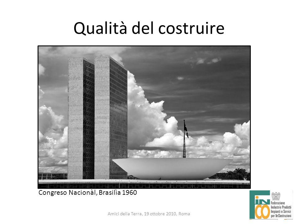 10 Amici della Terra, 19 ottobre 2010, Roma Qualità del costruire 10 Congreso Nacionàl, Brasilìa 1960