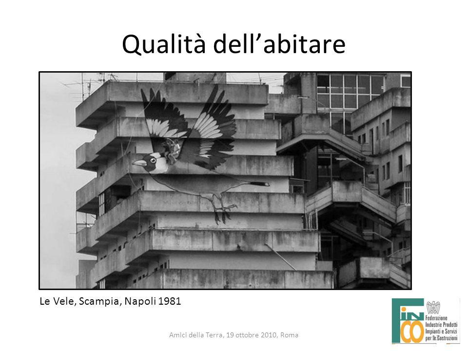 13 Amici della Terra, 19 ottobre 2010, Roma Qualità dellabitare 13 Le Vele, Scampia, Napoli 1981