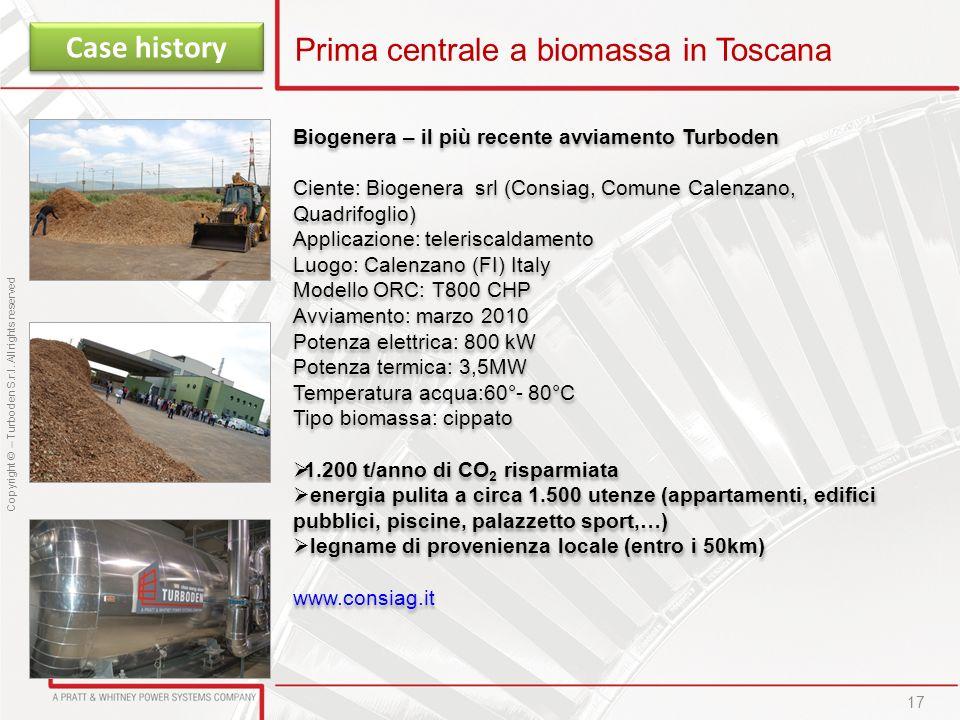 Copyright © – Turboden S.r.l. All rights reserved Biogenera – il più recente avviamento Turboden Ciente: Biogenera srl (Consiag, Comune Calenzano, Qua