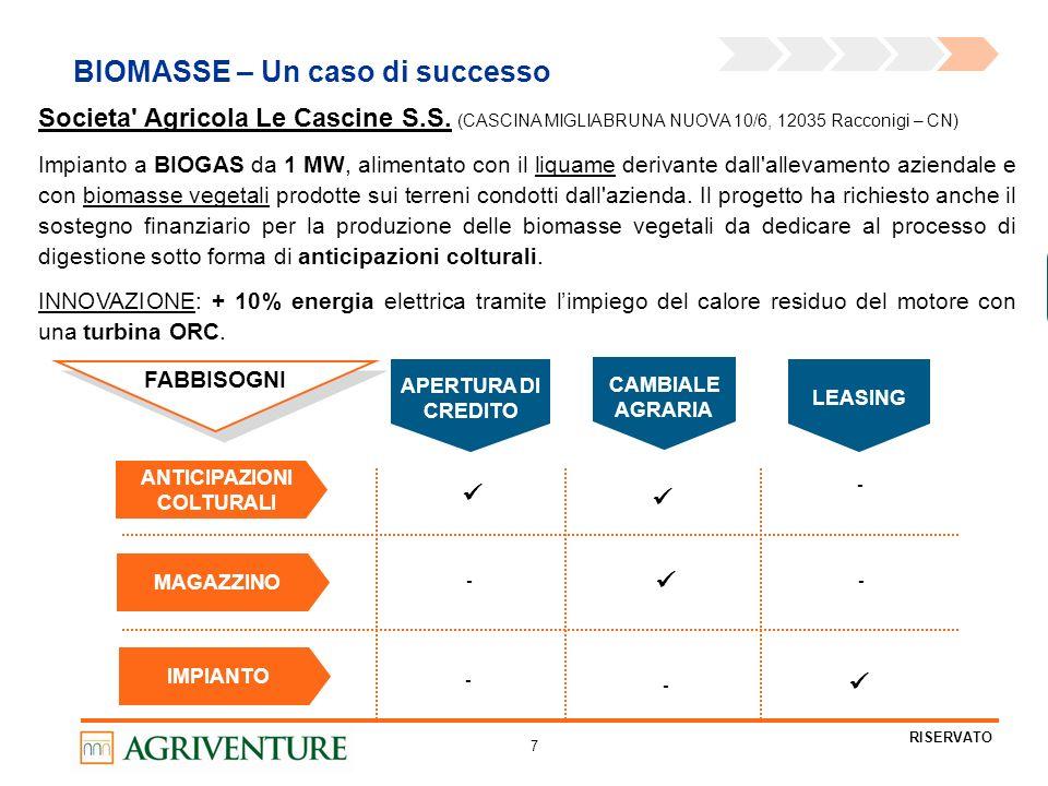 7 RISERVATO BIOMASSE – Un caso di successo Societa' Agricola Le Cascine S.S. (CASCINA MIGLIABRUNA NUOVA 10/6, 12035 Racconigi – CN) Impianto a BIOGAS