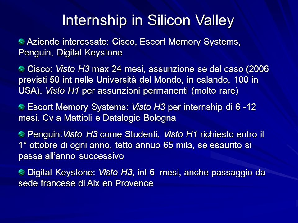 Internship in Silicon Valley Aziende interessate: Cisco, Escort Memory Systems, Penguin, Digital Keystone Aziende interessate: Cisco, Escort Memory Sy