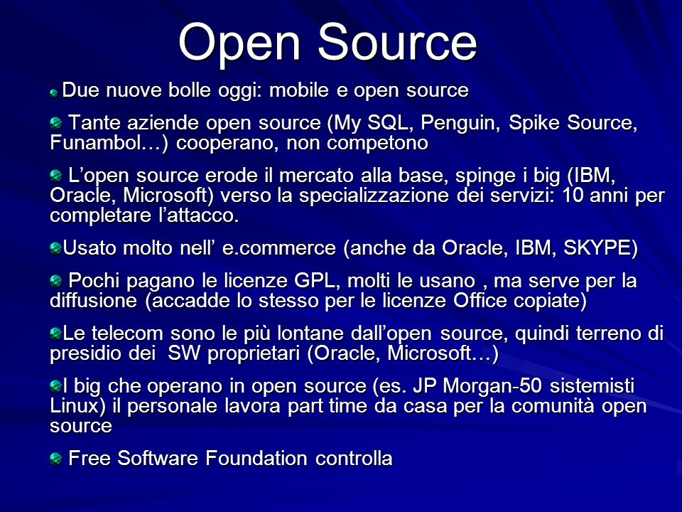 Due nuove bolle oggi: mobile e open source Due nuove bolle oggi: mobile e open source Tante aziende open source (My SQL, Penguin, Spike Source, Funamb