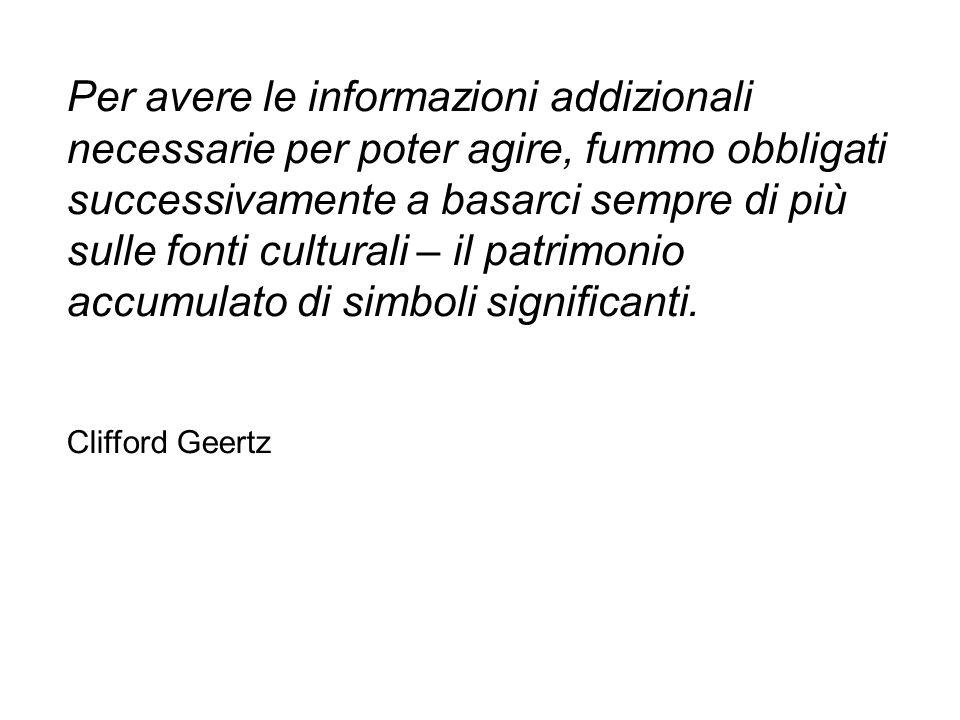 Per avere le informazioni addizionali necessarie per poter agire, fummo obbligati successivamente a basarci sempre di più sulle fonti culturali – il p