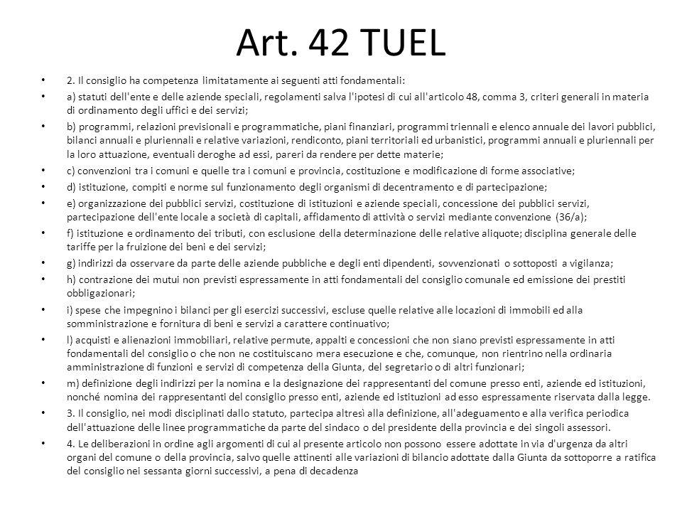 Art. 42 TUEL 2. Il consiglio ha competenza limitatamente ai seguenti atti fondamentali: a) statuti dell'ente e delle aziende speciali, regolamenti sal