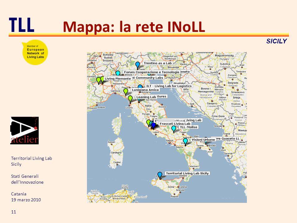 Territorial Living Lab Sicily Stati Generali dellInnovazione Catania 19 marzo 2010 11 TLL SICILY Mappa: la rete INoLL