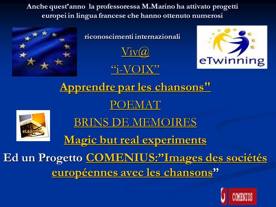 Anche questanno la professoressa M.Marino ha attivato progetti europei in lingua francese che hanno ottenuto numerosi riconoscimenti internazionali Vi