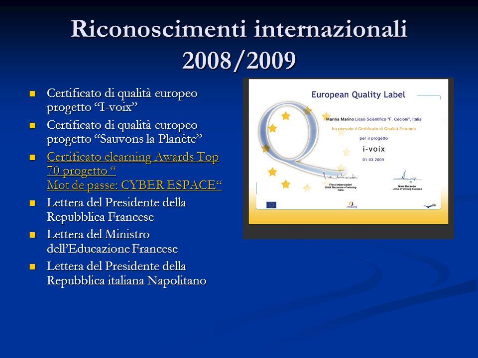 Riconoscimenti internazionali 2008/2009 Certificato di qualità europeo progetto I-voix Certificato di qualità europeo progetto I-voix Certificato di q