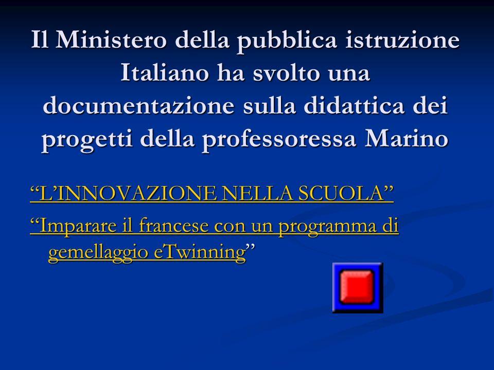 Il Ministero della pubblica istruzione Italiano ha svolto una documentazione sulla didattica dei progetti della professoressa Marino LINNOVAZIONE NELL