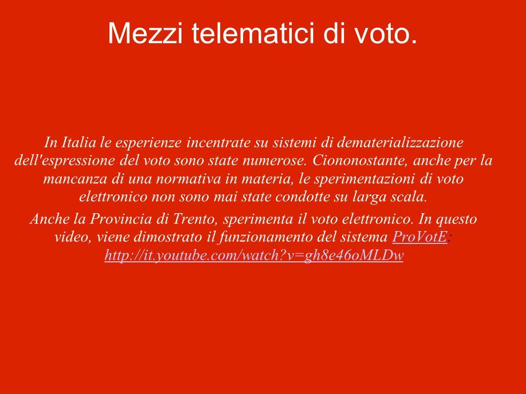 Mezzi telematici di voto. In Italia le esperienze incentrate su sistemi di dematerializzazione dell'espressione del voto sono state numerose. Ciononos