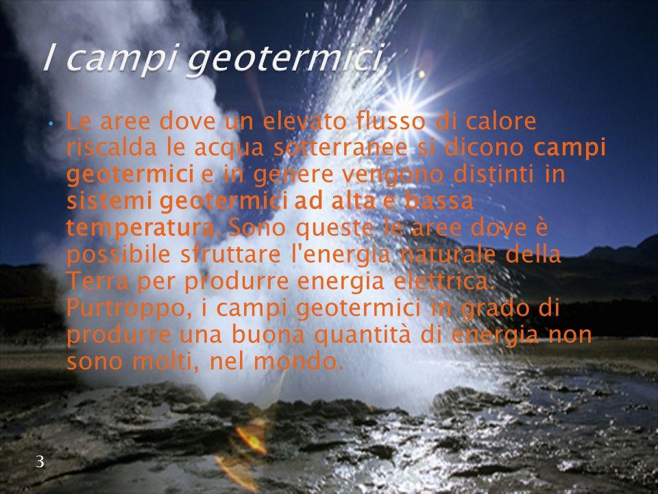 Le aree dove un elevato flusso di calore riscalda le acqua sotterranee si dicono campi geotermici e in genere vengono distinti in sistemi geotermici a