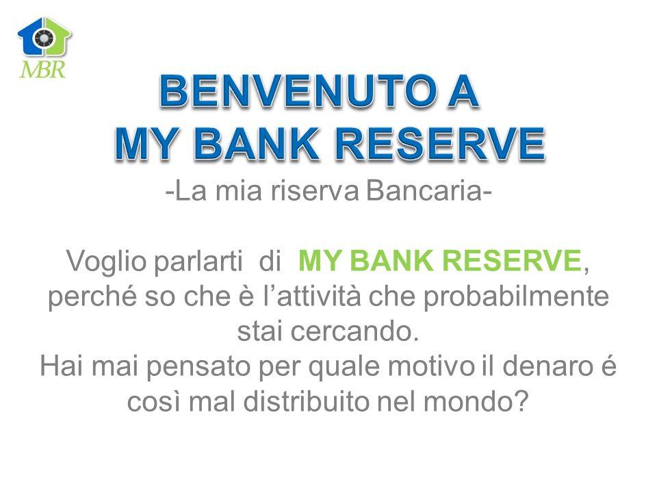 -La mia riserva Bancaria- Voglio parlarti di MY BANK RESERVE, perché so che è lattività che probabilmente stai cercando. Hai mai pensato per quale mot