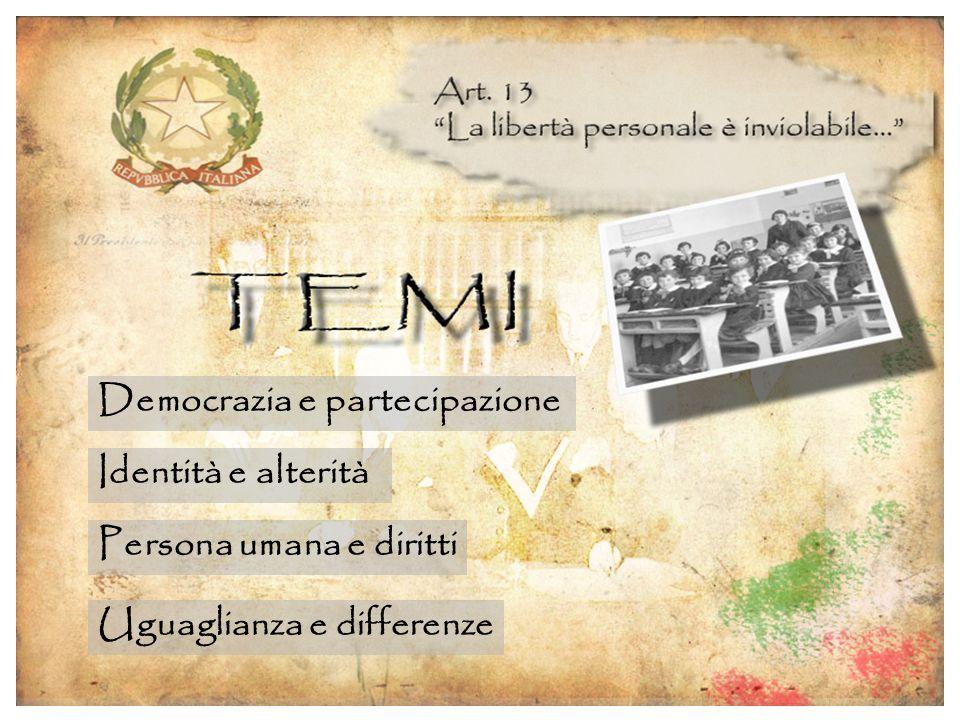 Democrazia e partecipazione Identità e alterità Persona umana e diritti Uguaglianza e differenze