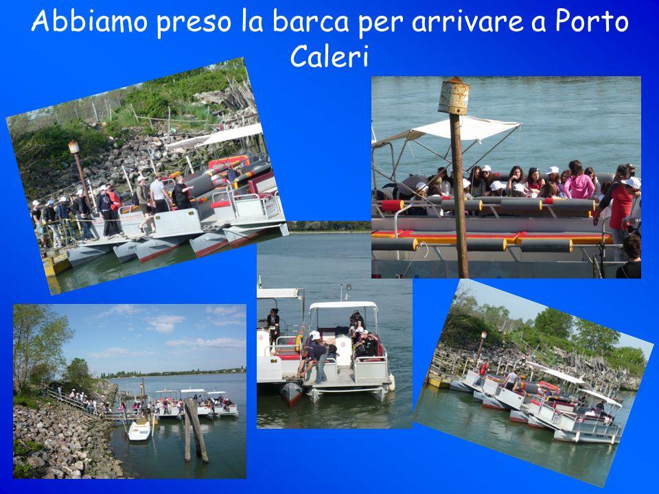 Abbiamo preso la barca per arrivare a Porto Caleri