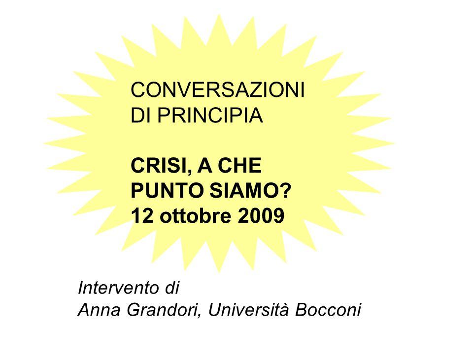 Intervento di Anna Grandori, Università Bocconi CONVERSAZIONI DI PRINCIPIA CRISI, A CHE PUNTO SIAMO? 12 ottobre 2009