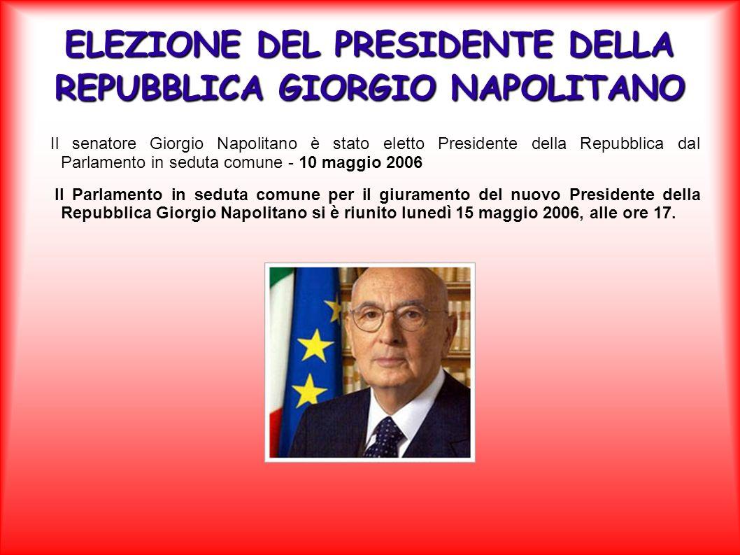 ELEZIONE DEL PRESIDENTE DELLA REPUBBLICA GIORGIO NAPOLITANO Il senatore Giorgio Napolitano è stato eletto Presidente della Repubblica dal Parlamento i