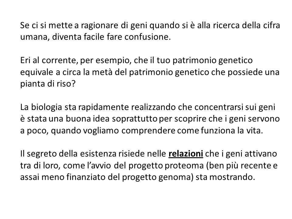 Se ci si mette a ragionare di geni quando si è alla ricerca della cifra umana, diventa facile fare confusione.