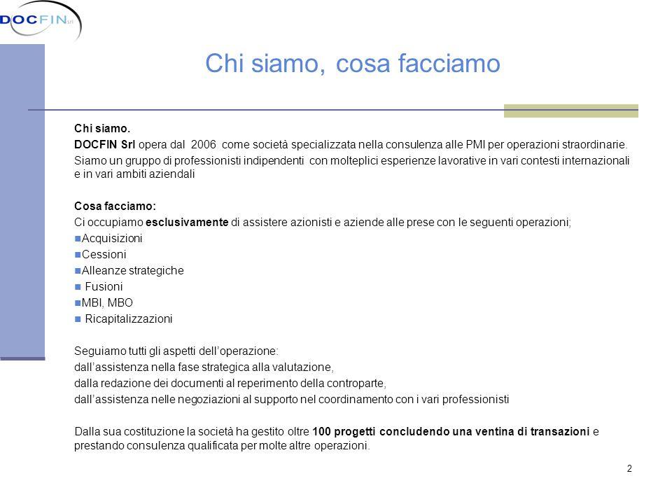 3 A chi ci rivolgiamo Nellarea geografica: Piemonte, Lombardia, Liguria, Veneto, Emilia Romagna ci sono circa n.
