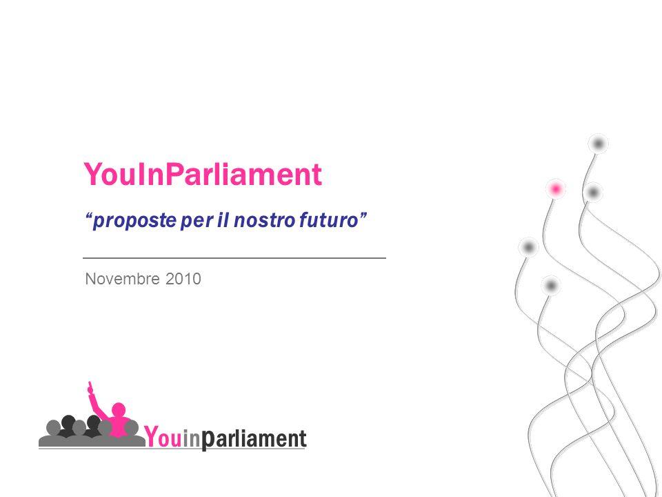 Novembre 2010 YouInParliament proposte per il nostro futuro Y ouin p arliament