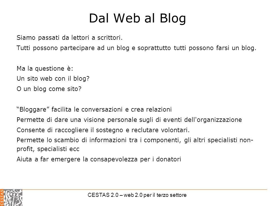 CESTAS 2.0 – web 2.0 per il terzo settore Dal Web al Blog Siamo passati da lettori a scrittori.