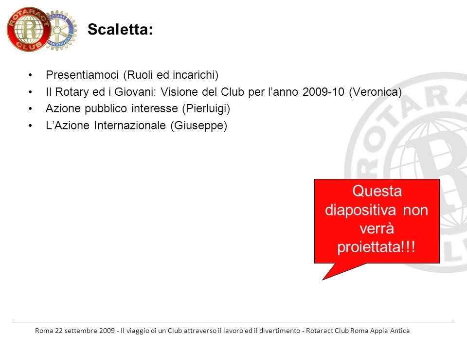 Roma 22 settembre 2009 - Il viaggio di un Club attraverso il lavoro ed il divertimento - Rotaract Club Roma Appia Antica Scaletta: Presentiamoci (Ruol