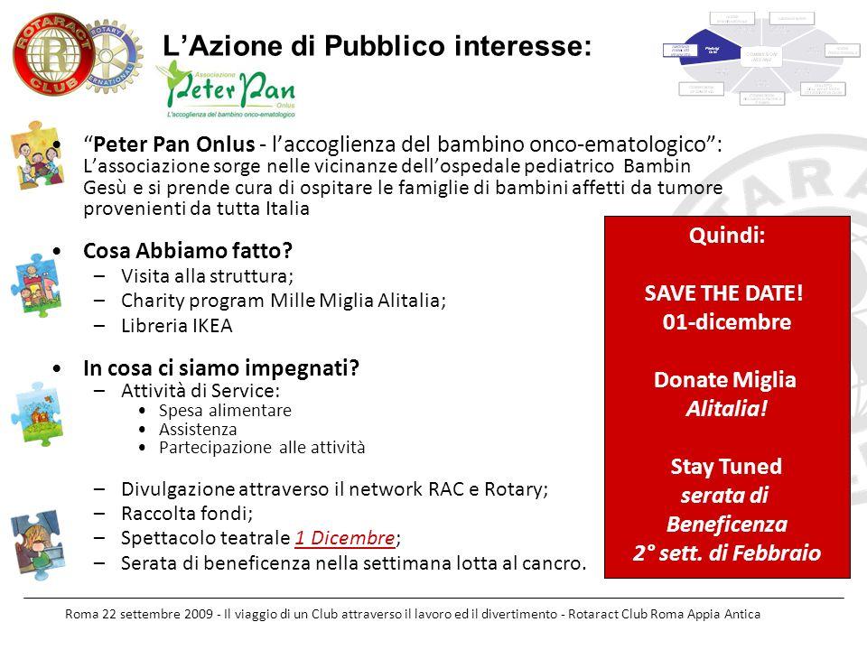 Roma 22 settembre 2009 - Il viaggio di un Club attraverso il lavoro ed il divertimento - Rotaract Club Roma Appia Antica LAzione di Pubblico interesse