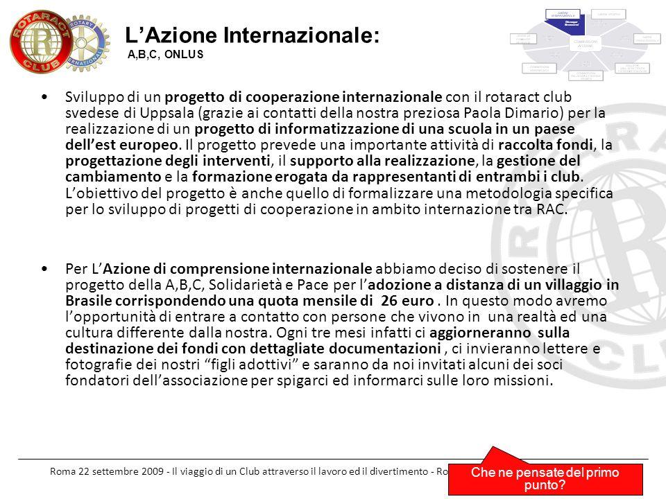 Roma 22 settembre 2009 - Il viaggio di un Club attraverso il lavoro ed il divertimento - Rotaract Club Roma Appia Antica LAzione Interna: Marzia Hai qualche idea in più?.