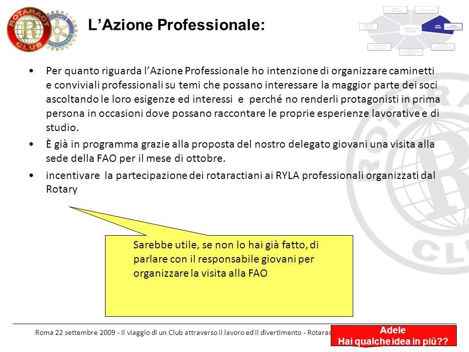 Roma 22 settembre 2009 - Il viaggio di un Club attraverso il lavoro ed il divertimento - Rotaract Club Roma Appia Antica Per quanto riguarda lAzione P