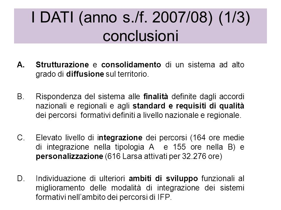 Monitoraggio dei corsi integrati di istruzione e formazione professionale 2004-05 A.Strutturazione e consolidamento di un sistema ad alto grado di dif
