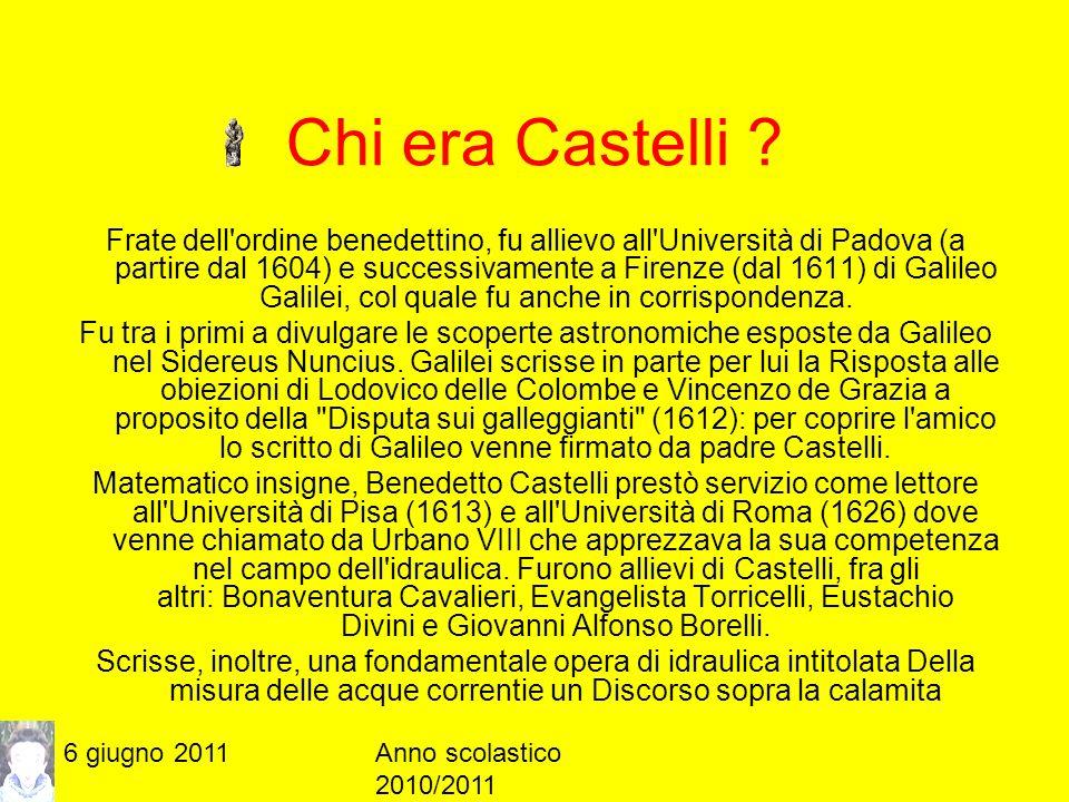 6 giugno 2011Anno scolastico 2010/2011 La sua vita Antonio Castelli nacque a Brescia nel 1578 vestito l abito cassinese a 17 anni, prese il nome di Benedetto.