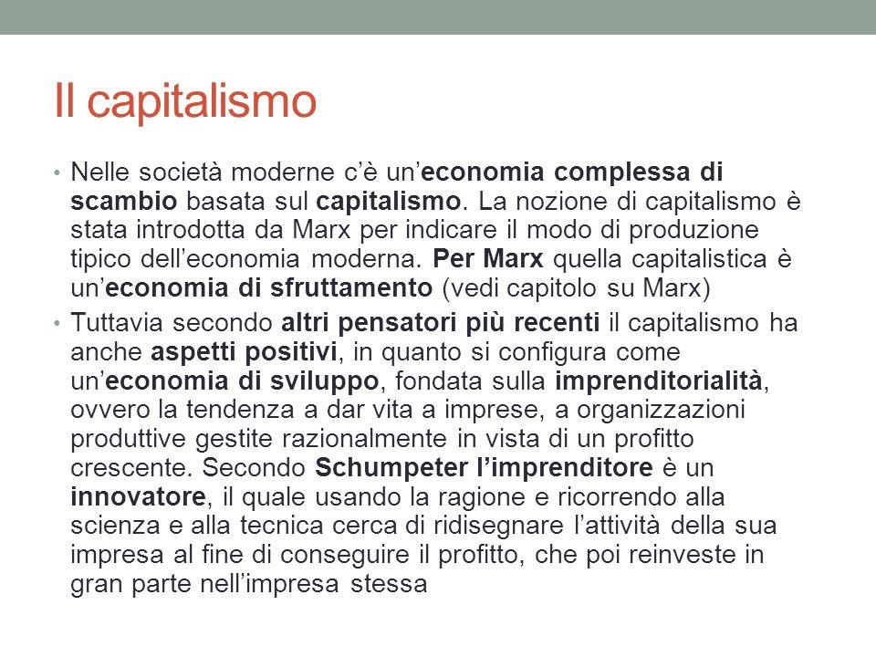 Il capitalismo Nelle società moderne cè uneconomia complessa di scambio basata sul capitalismo. La nozione di capitalismo è stata introdotta da Marx p